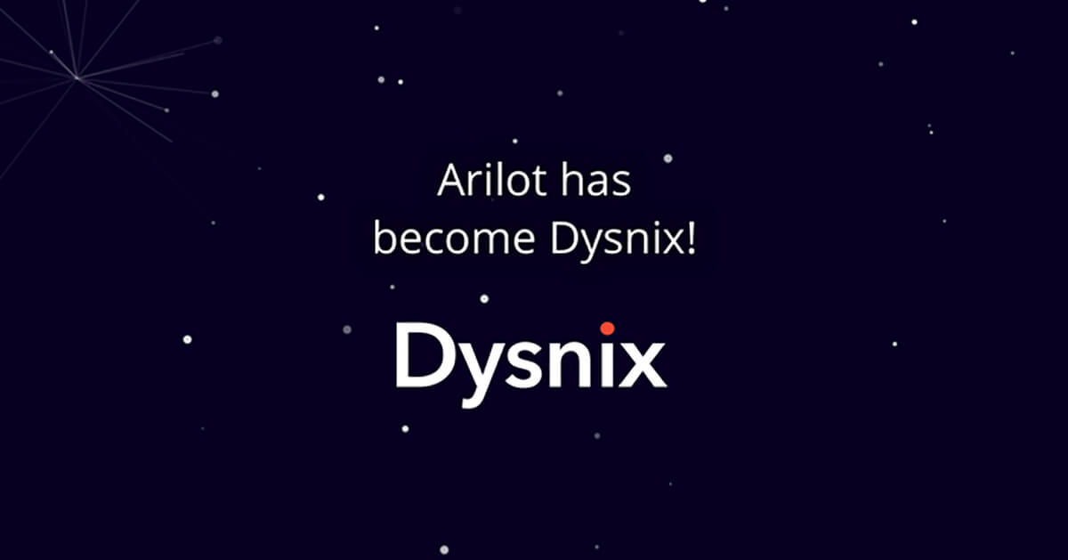 Since the 23th of October 2019 Arilot has become Dysnix!